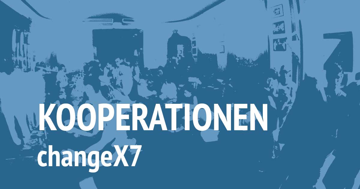 Kooperation mit changeX7